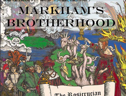 Markham's Brotherhood: The Rosicrucian Manifestos in Modern English