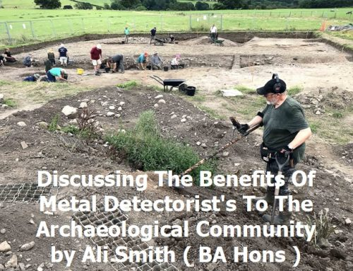 Discussing The Benefits Of Metal Detectorist's To The Archaeological Community by Ali Smith ( BA Hons )