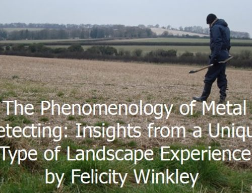 The Phenomenology of Metal Detecting: Insights from a Unique Type of Landscape Experience by Felicity Winkley