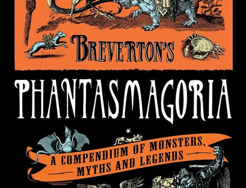 Breverton's Phantasmagoria: A Compendium of Monsters Myths and Legends by Terry Breverton – Book Review